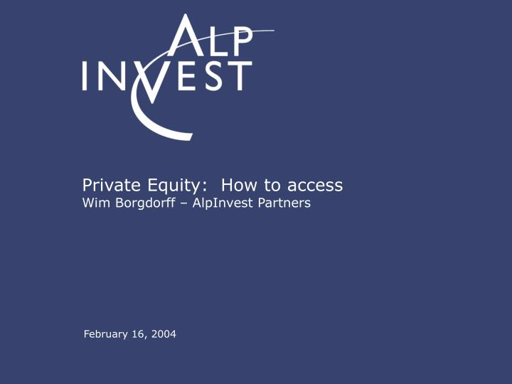 Private equity how to access wim borgdorff alpinvest partners