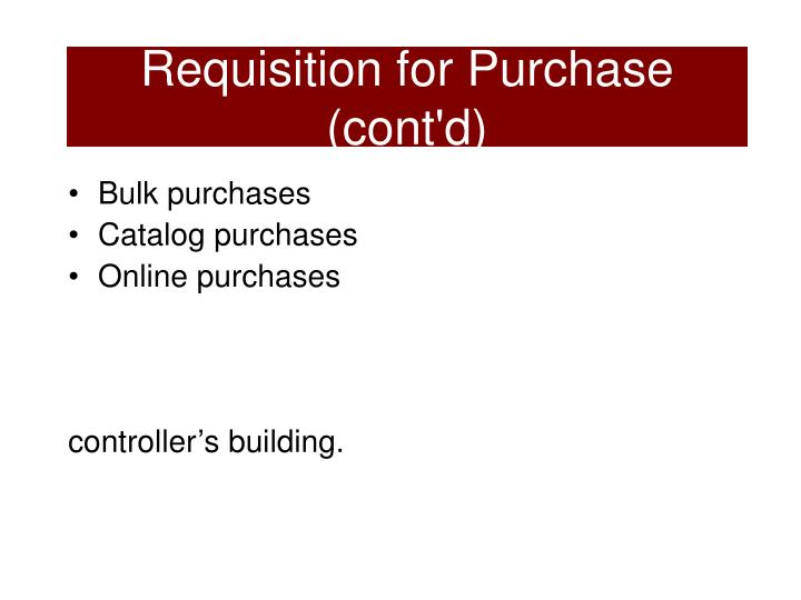 Requisition for Purchase (cont'd)