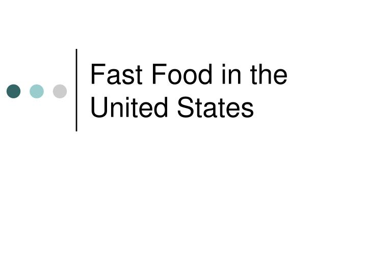 Fast food in the united states