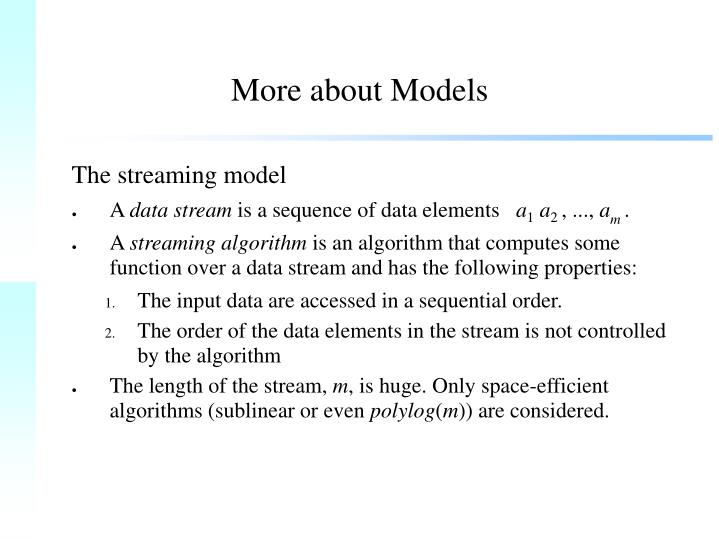 More about models