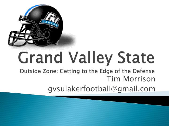 grand valley state outside zone getting to the edge of the defense n.