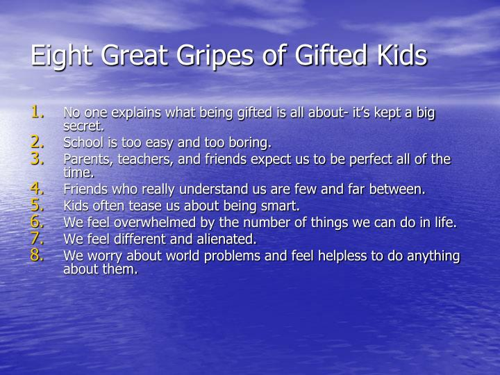 Eight great gripes of gifted kids