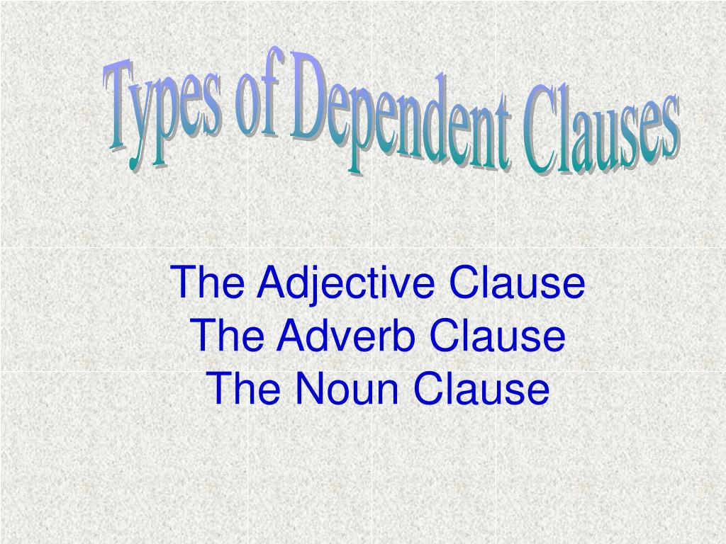 PPT - Objectives Identify independent and dependent clauses