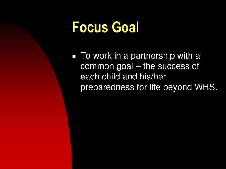 Focus Goal