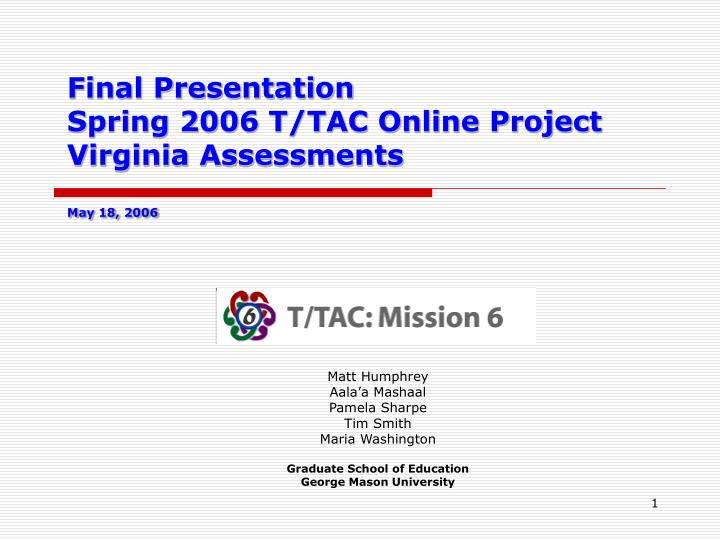final presentation spring 2006 t tac online project virginia assessments may 18 2006 n.