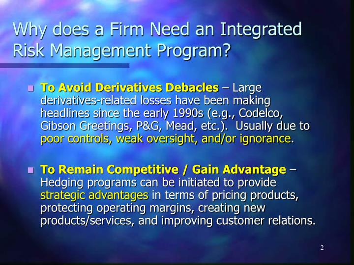 Why does a firm need an integrated risk management program