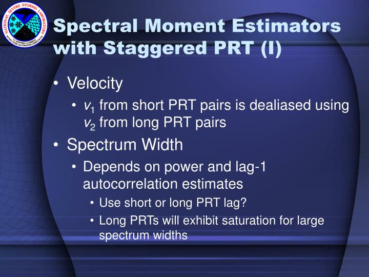 Spectral Moment Estimators with Staggered PRT (I)