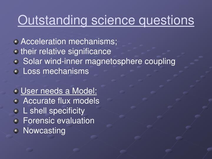 Outstanding science questions