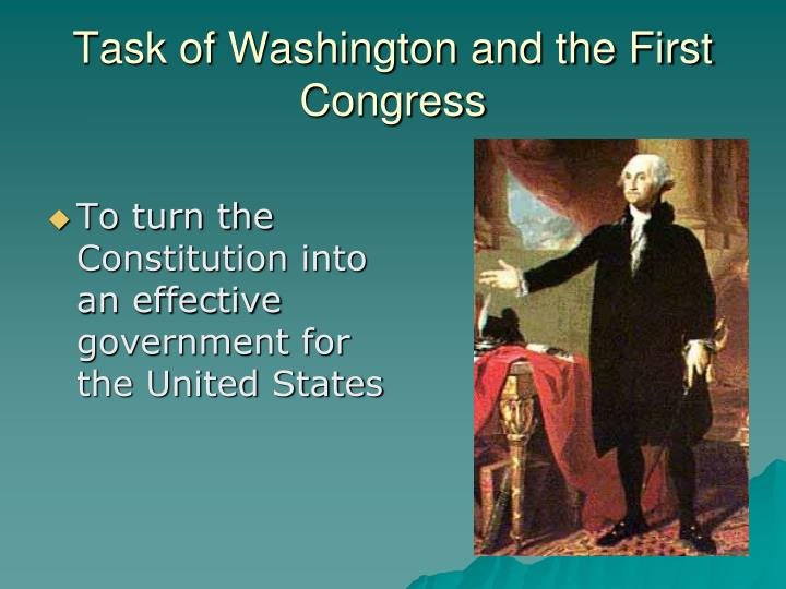 Task of washington and the first congress