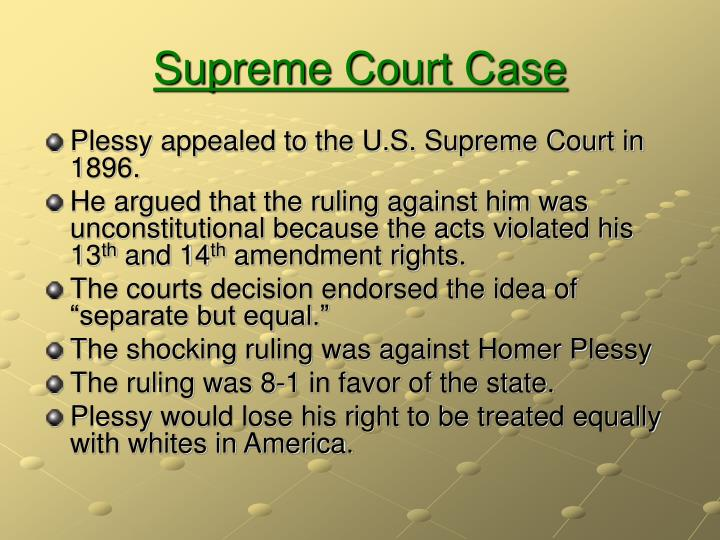an analysis of the plessy versus ferguson at the kansas supreme court This was a petition for writs of prohibition and certiorari, originally filed in the supreme court of the state by plessy, the plaintiff in error, against the hon john h ferguson, judge of the criminal district court for the parish of orleans, and setting forth in substance the following facts.
