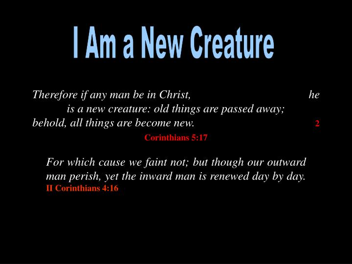 I Am a New Creature