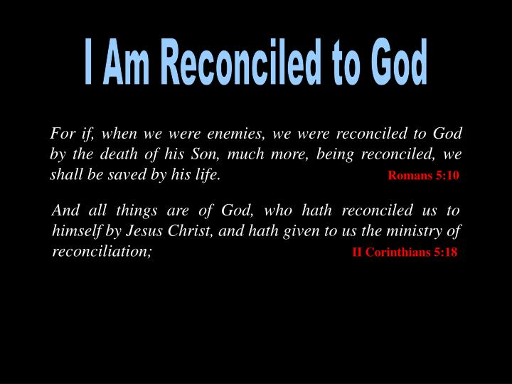 I Am Reconciled to God