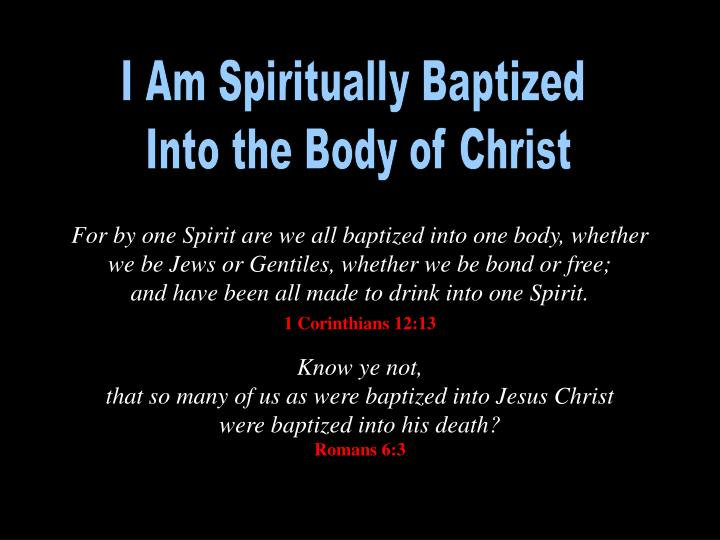 I Am Spiritually Baptized