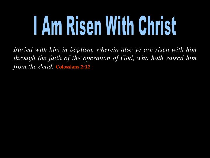 I Am Risen With Christ