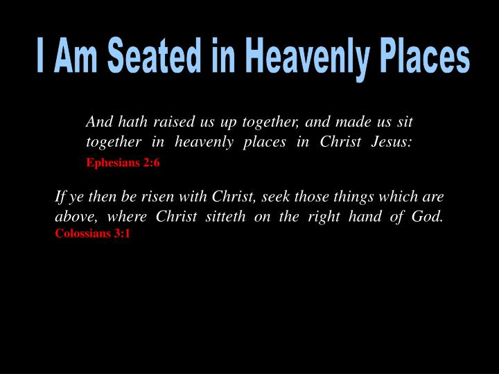 I Am Seated in Heavenly Places