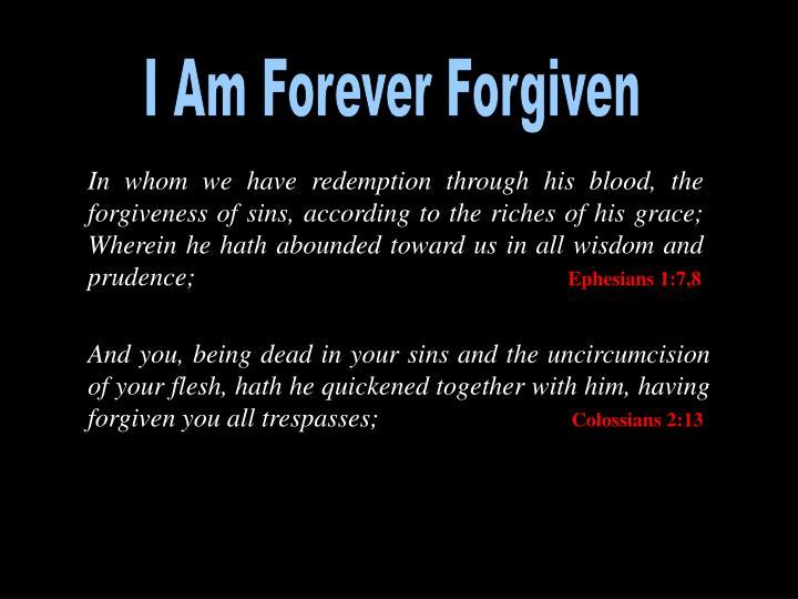 I Am Forever Forgiven