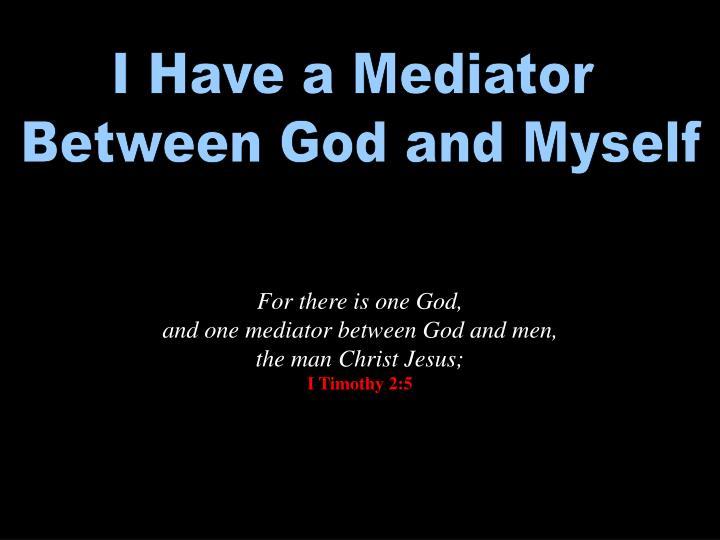 I Have a Mediator