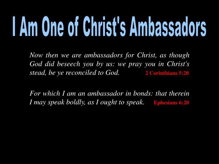 I Am One of Christ's Ambassadors
