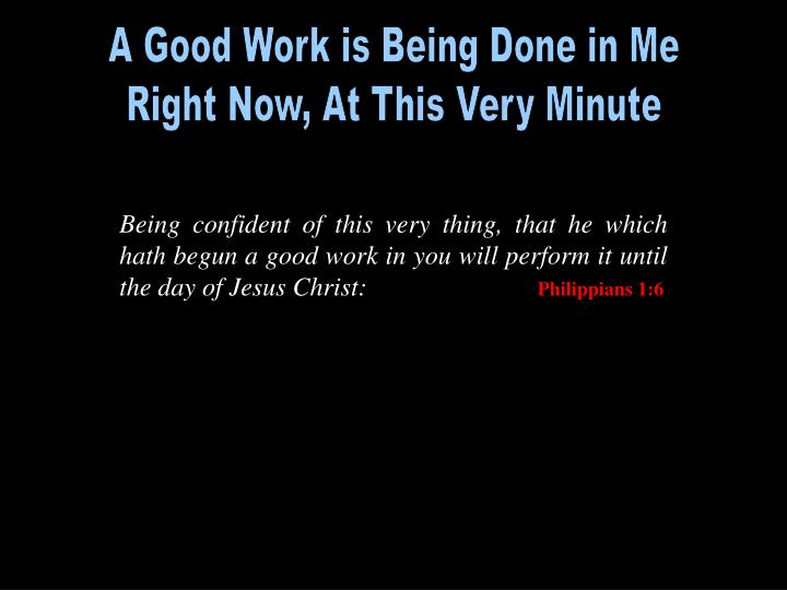A Good Work is Being Done in Me