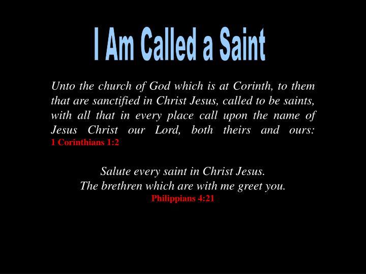 I Am Called a Saint