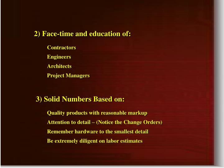 2) Face-time and education of: