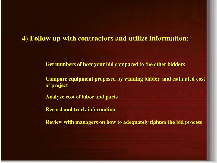 4) Follow up with contractors and utilize information: