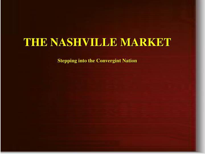 THE NASHVILLE MARKET
