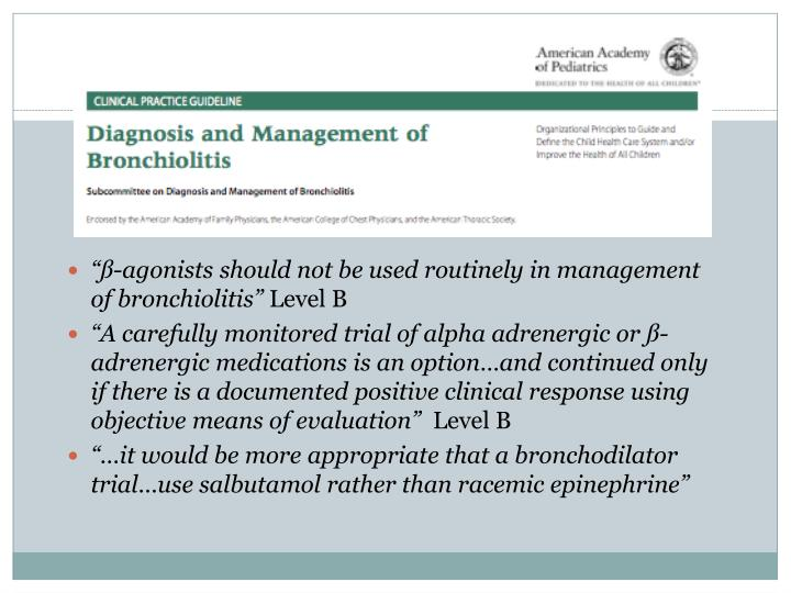 """ß-agonists should not be used routinely in management of bronchiolitis"""