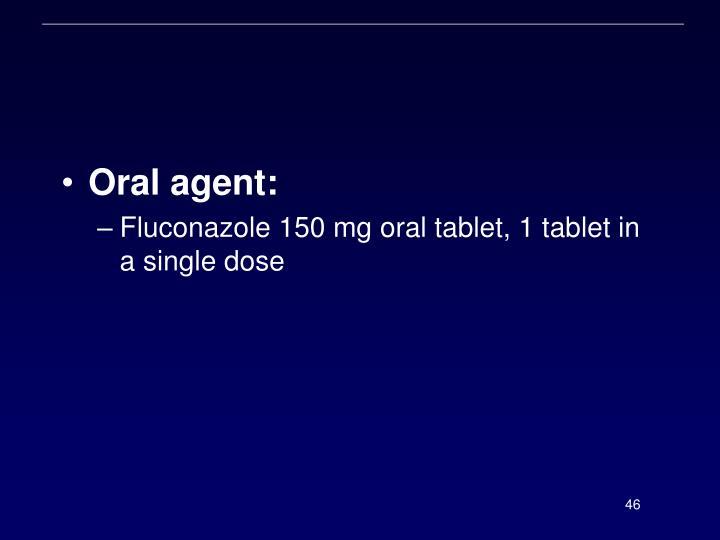 Oral agent: