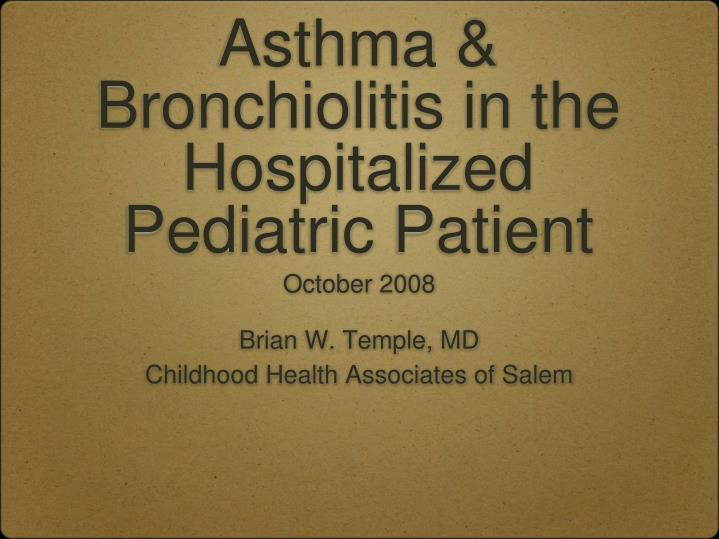asthma bronchiolitis in the hospitalized pediatric patient n.