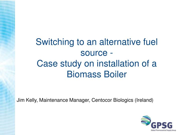 Switching to an alternative fuel source case study on installation of a biomass boiler
