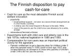 the finnish disposition to pay cash for care