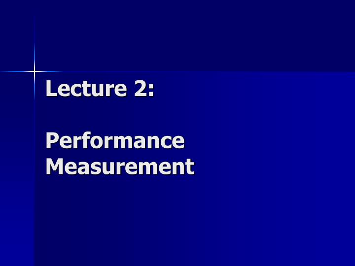 lecture 2 performance measurement n.