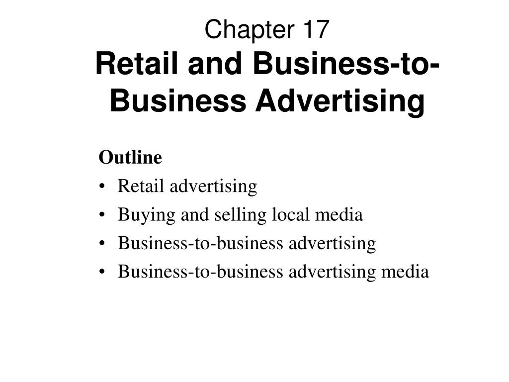 Ppt chapter 17 retail and business-to-business advertising.