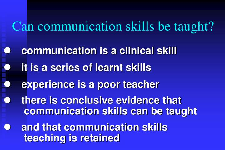Can communication skills be taught?
