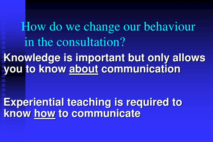 How do we change our behaviour
