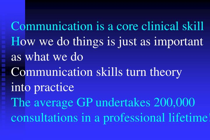 Communication is a core clinical skill