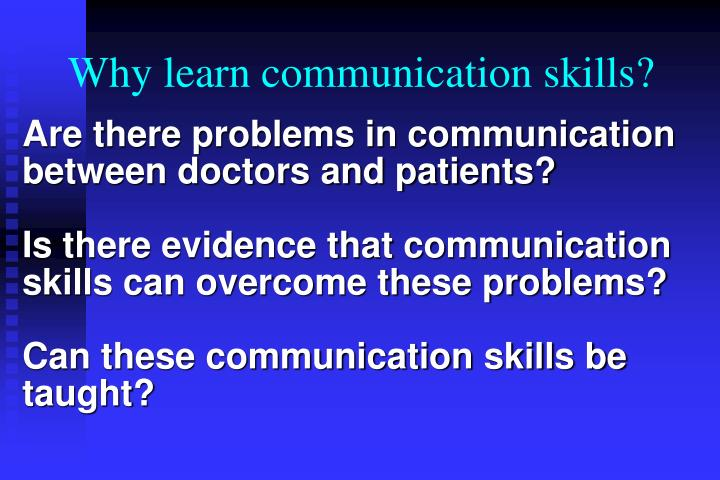 Why learn communication skills?