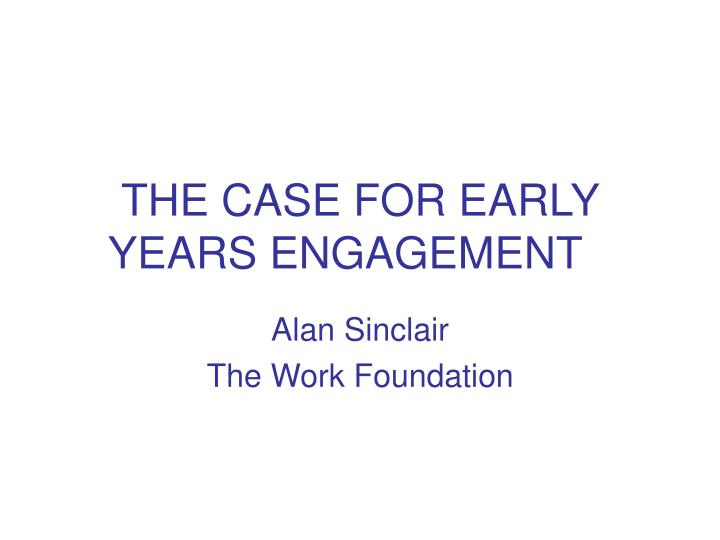 the case for early years engagement n.