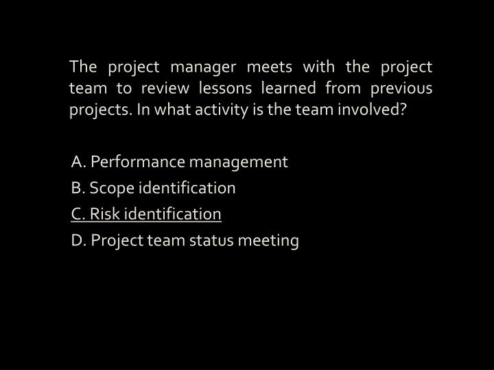 The project manager meets with the project team to review lessons learned from previous projects. In what activity is the team involved?