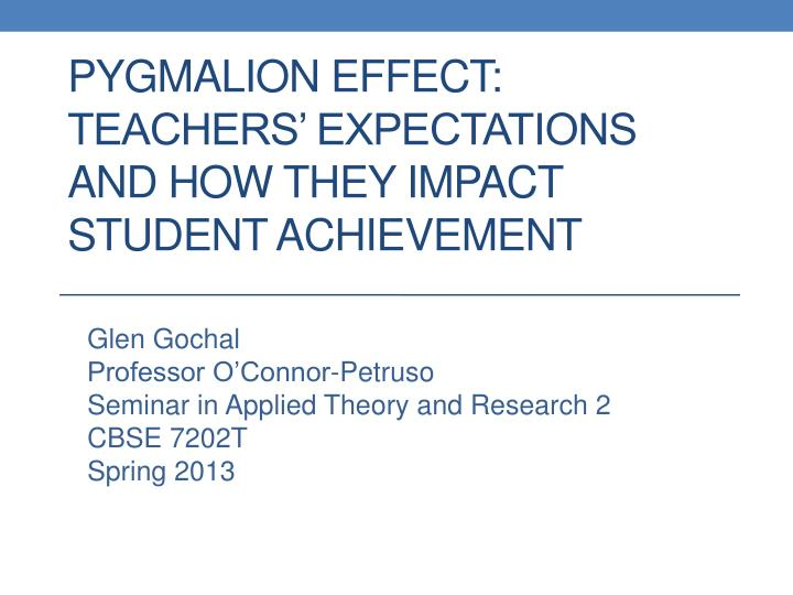 pygmalion effect teachers expectations and how they impact student achievement n.