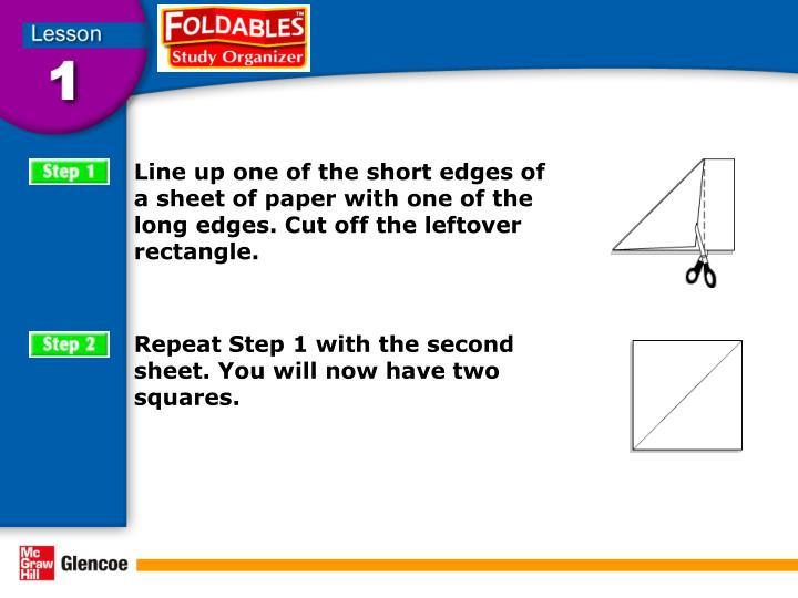 Line up one of the short edges of a sheet of paper with one of the long edges. Cut off the leftover rectangle.