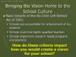 bringing the vision home to the school culture