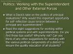 politics working with the superintendent and other external forces