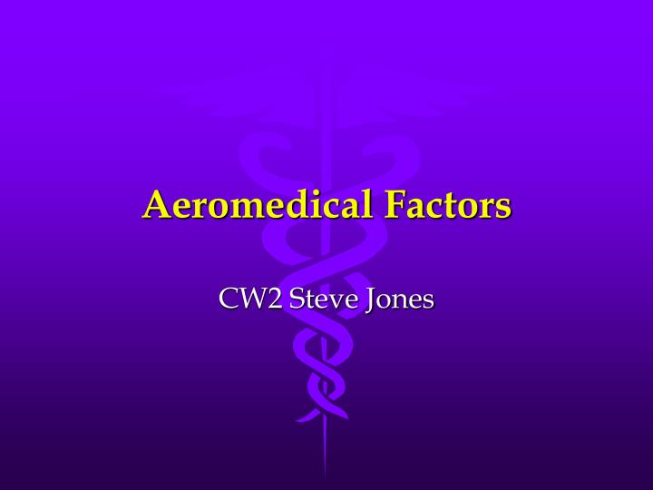 aeromedical factors Aeromedical factors objective: to gain an awareness of the medical factors which are common to aviation and how to properly counter their side effects elements: how to obtain an appropriate medical certificate how to obtain a medical certificate in the event of a possible medical deficiency the causes, symptoms, effects, and corrective action of the following medical factors: a.