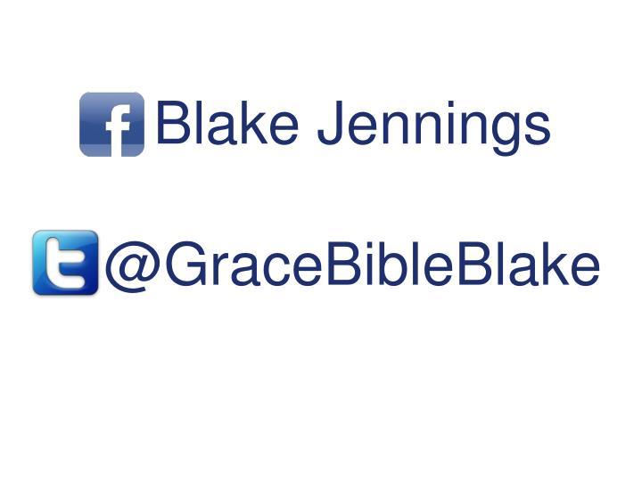 Blake j ennings @gracebibleblake