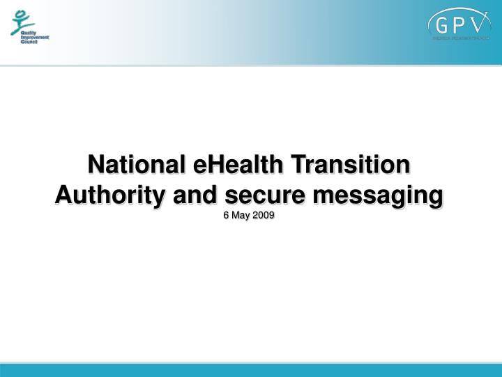 national ehealth transition authority and secure messaging 6 may 2009 n.