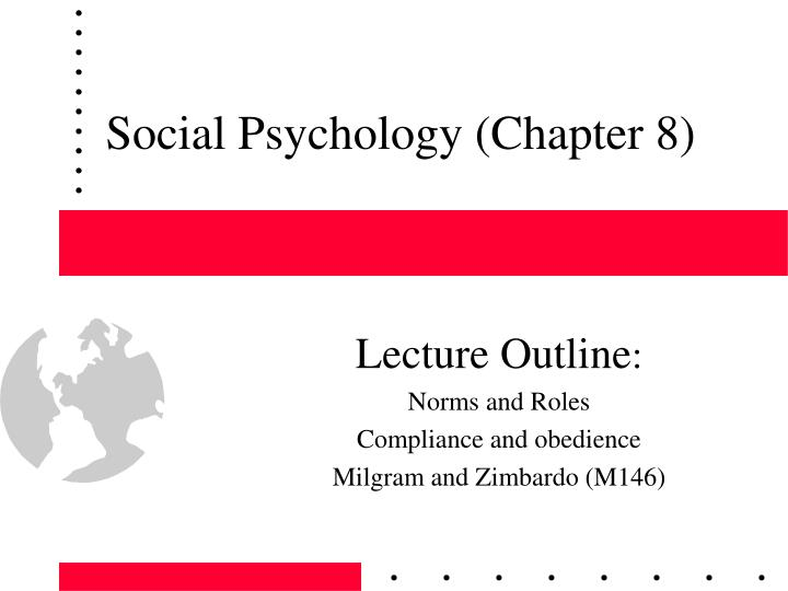 social psychology chapters 1 4 Social psychology exam 1 review guide (chapters 1­4) chapter 1: what is social psychology what is social psychology social psychology (the scientific study of how individuals t.