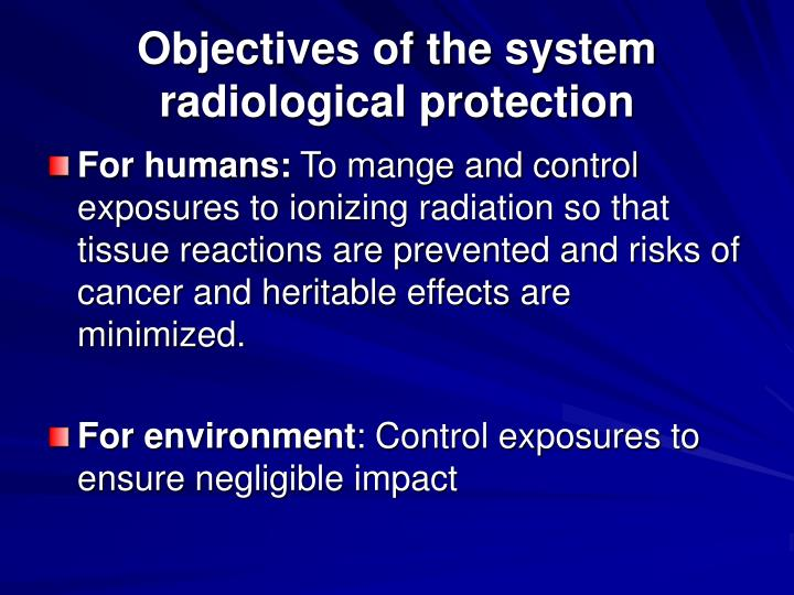 Objectives of the system  radiological protection