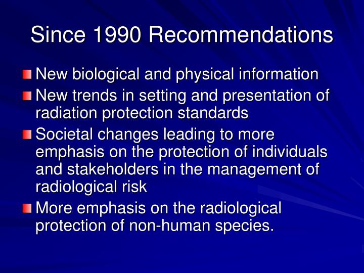 Since 1990 recommendations